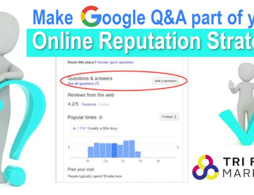 Best Practices for Making Google Q&A part of your Online Reputation Strategy