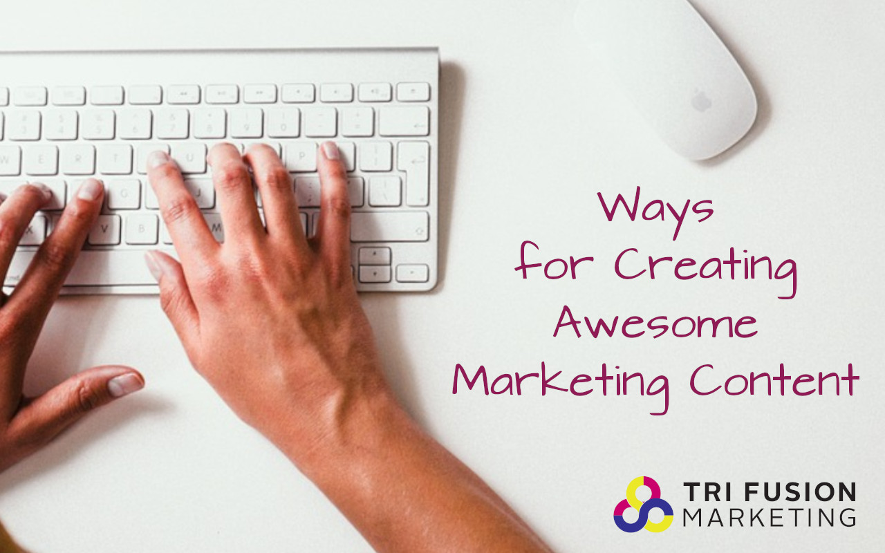 Ways for Creating Awesome Marketing Content